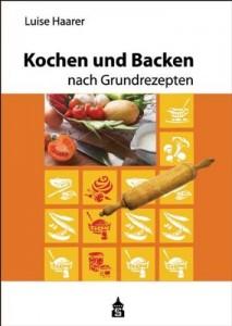 luise_haarer-kochen_und_backen_nach_grundrezepten